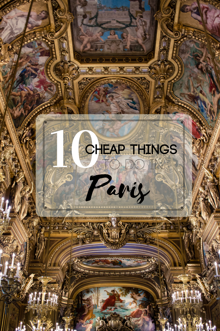 10 Cheap Things To Do In Paris Paris Travel Guide On The